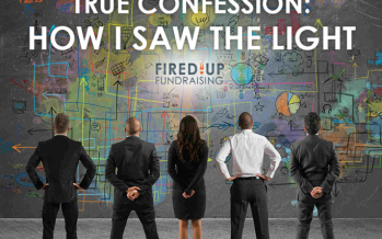 How I Saw the Light – Change Your Fundraising Communications Now!