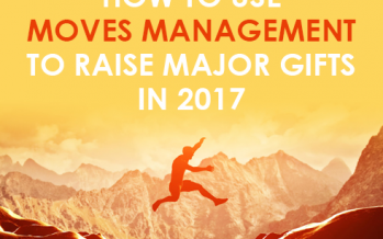 How to Use Moves Management To Raise Major Gifts in 2017