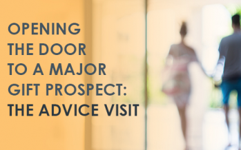 Opening the Door to a Major Gift Prospect: The Advice Visit