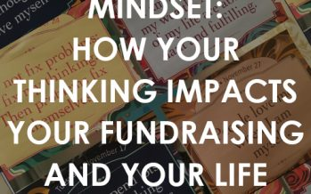 Mindset: How Your Thinking Impacts Fundraising and Your Life